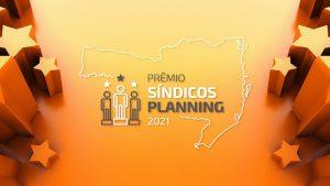 Prêmio Síndicos Planning é oportunidade para valorizar melhorias realizadas nos condomínios