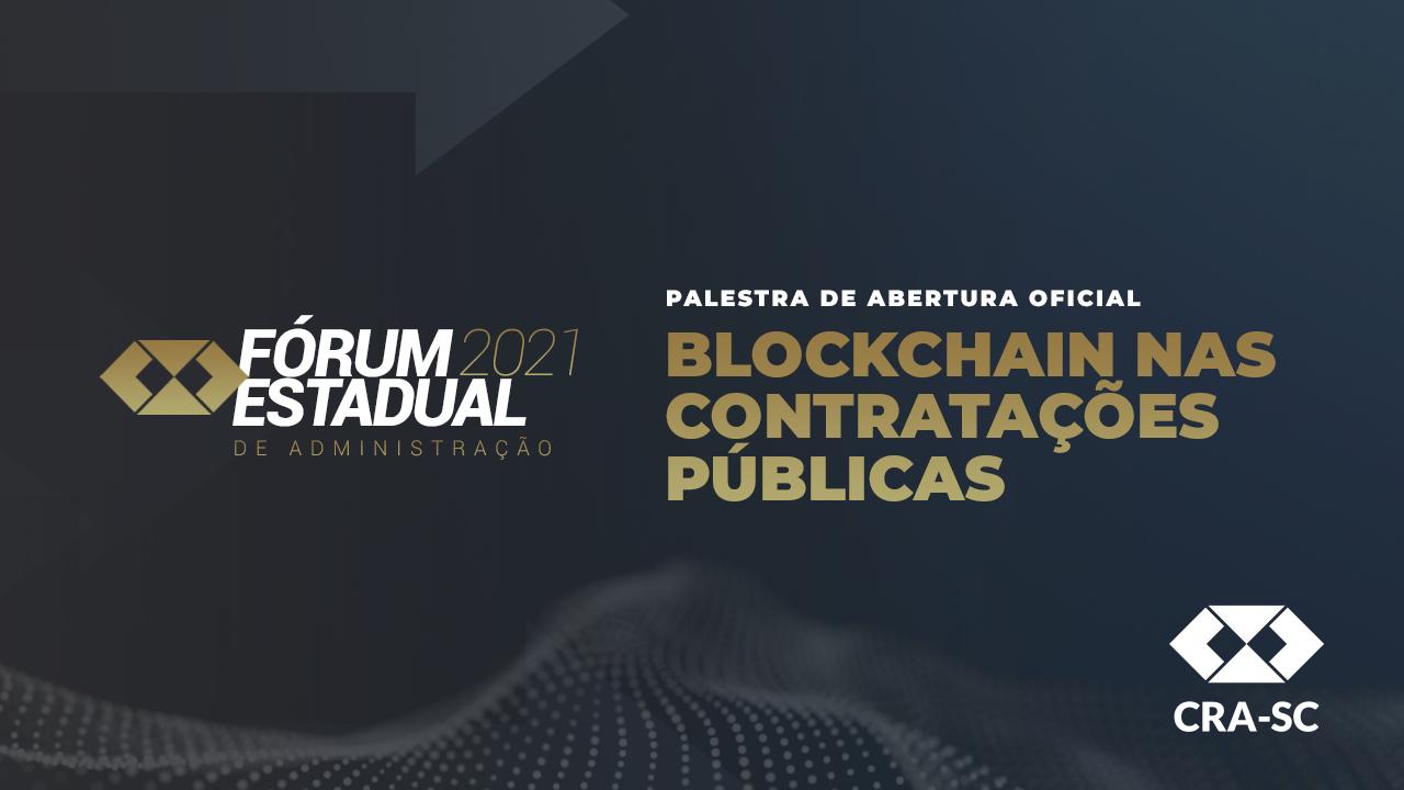Fórum Estadual 2021 – Blockchain nas Contratações Públicas