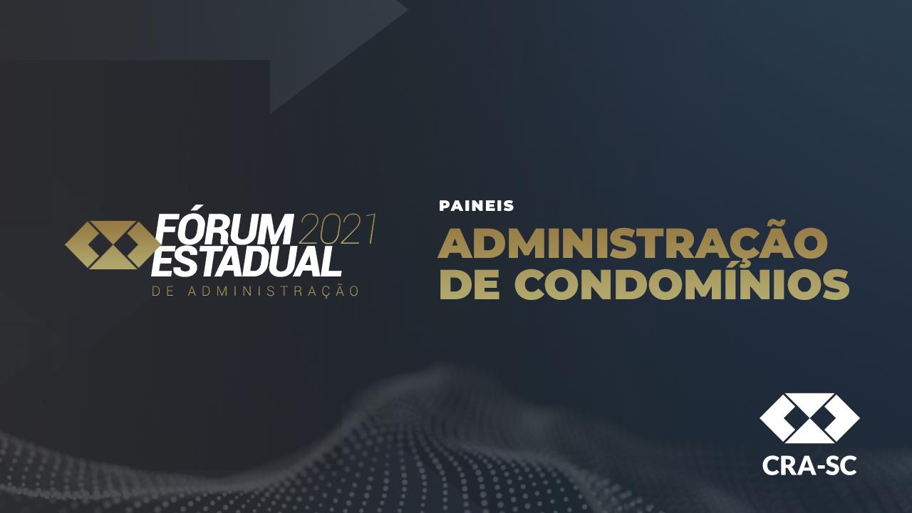 Fórum Estadual 2021 – Administração de Condomínios