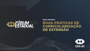 Fórum Estadual 2021 – Boas Práticas de Curricularização de Extensão