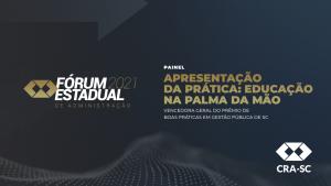 Fórum Estadual 2021 – Apresentação da prática: Educação na Palma da Mão